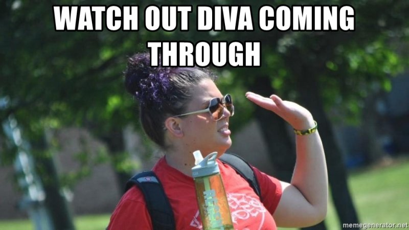 watch-out-diva-coming-through.jpg